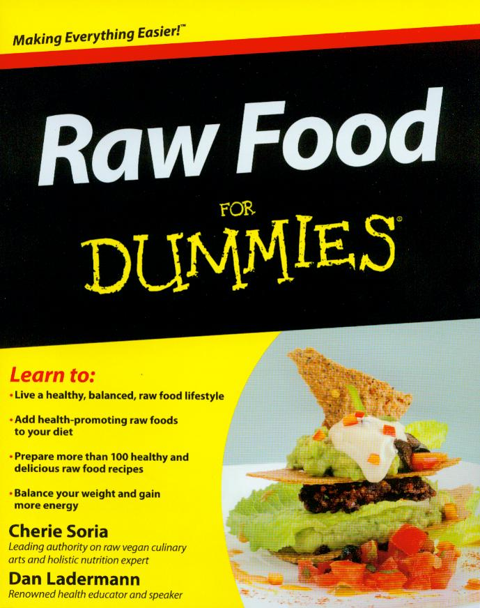 Raw foods whole foods magazine raw food for dummies 1999 366 pp is a practical guide for how to add more raw foods to ones diet offering more than 100 raw recipes for breakfast forumfinder Images