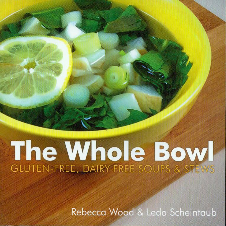 The traditional bowl of soup gets a healthy spin in The Whole Bowl.